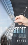 Secret Expressions: Two Stories