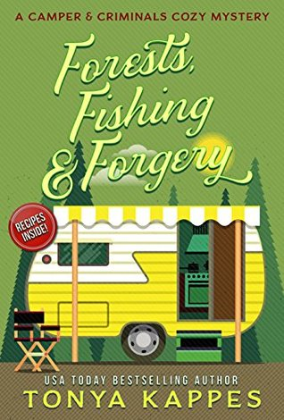 Forests, Fishing, & Forgery (A Camper & Criminals Cozy Mystery #3)
