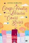Coup de foudre à la librairie des Coeurs Brisés by Annie Darling