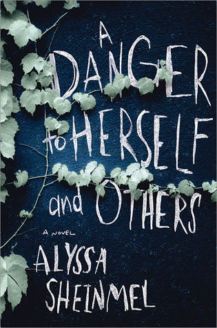 ARC Review: A Danger to Herself and Others by Alyssa B. Sheinmel