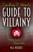Geoffrey P. Ward's Guide to Villainy by M.A. Nichols