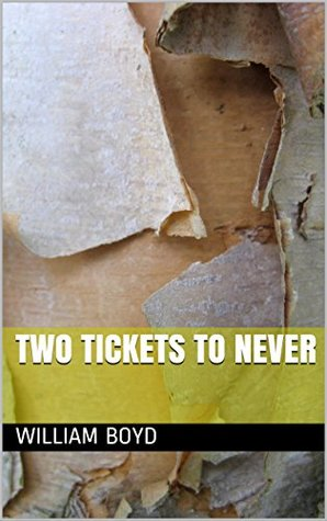 Two tickets to never
