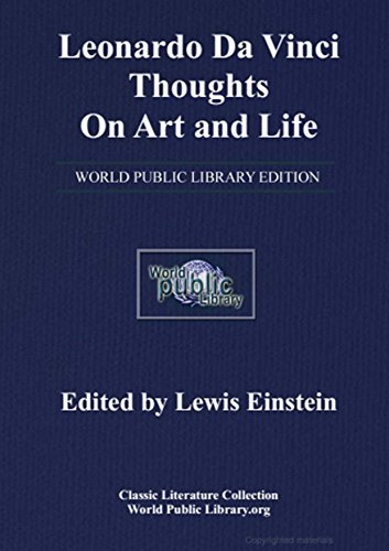 Leonardo Da Vinci Thoughts On Art and Life: World Public Library Edition
