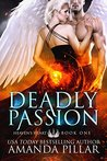 Deadly Passion (Heaven's Heart Series, #1)