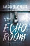 The Echo Room by Parker Peevyhouse