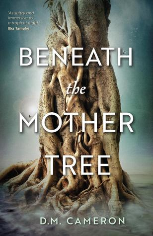 Beneath the Mother Tree by D.M. Cameron