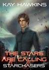 The Stars Are Calling (Starchasers Book 2)