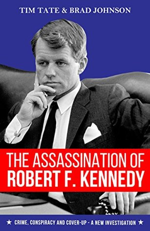 The Assassination of Robert F. Kennedy by Tim Tate