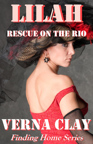 Rescue on the Rio: Lilah (Finding Home, #2)