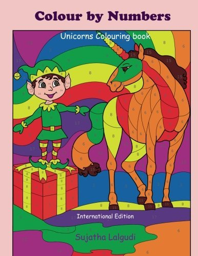 Colour by Numbers ~ Unicorns Colouring book: Colour by Numbers Book, unicorn colouring book, Kids colour by numbers, Unicorn colouring book for kids and adults (Colour by number books) (Volume 17)