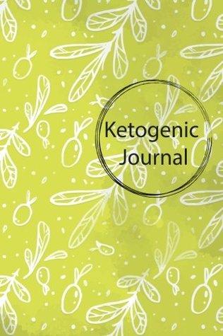 Ketogenic Journal: 90 day Ketogenic Journal, Keto Logbook, Recipe Journal (Ketogenic Diet Weight Loss),6x9