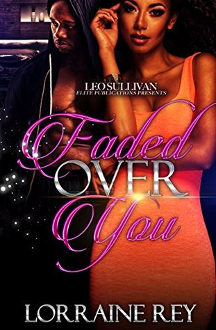 Faded Over You By Lorraine Rey