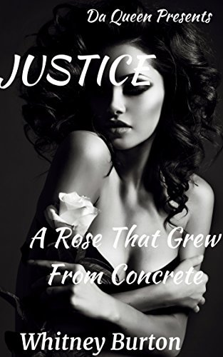 Justice: A Rose That Grew From Concrete