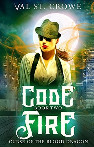 Code Fire (Curse of the Blood Dragon #2)