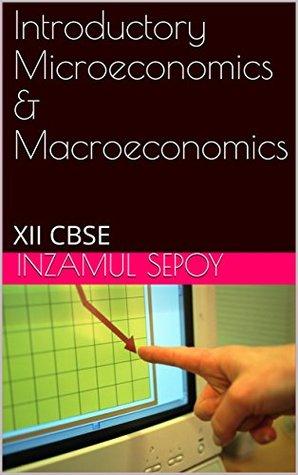 Introductory Microeconomics & Macroeconomics: XII CBSE