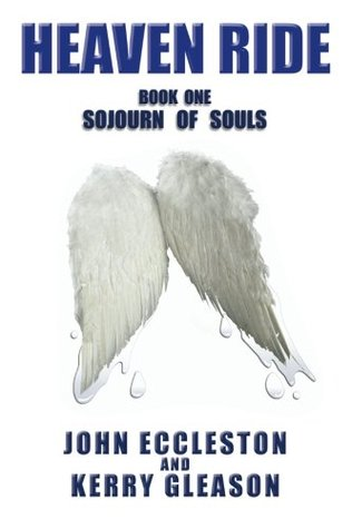 Heaven Ride: Book One: Sojourn of Souls (Heaven Ride Trilogy) (Volume 1)