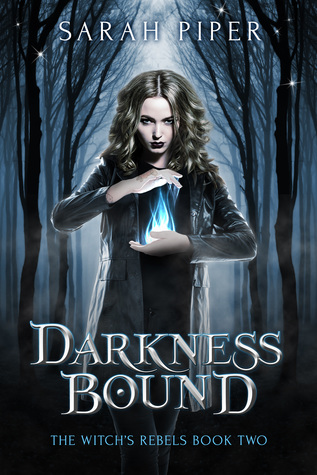 Darkness Bound (The Witch's Rebels, #2)