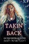 Takin' It Back by Ash Krafton