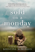 Sold on a Monday by Kristina McMorris