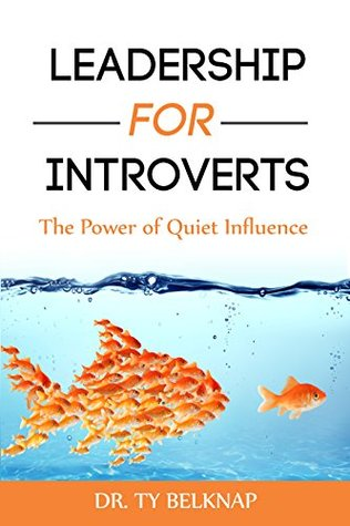 Leadership for Introverts: The Power of Quiet Influence