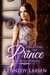 Forgetting the Prince by Laura D. Bastian