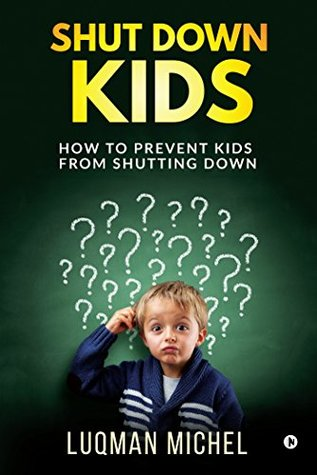 Shut Down Kid : How to prevent kids from shutting down