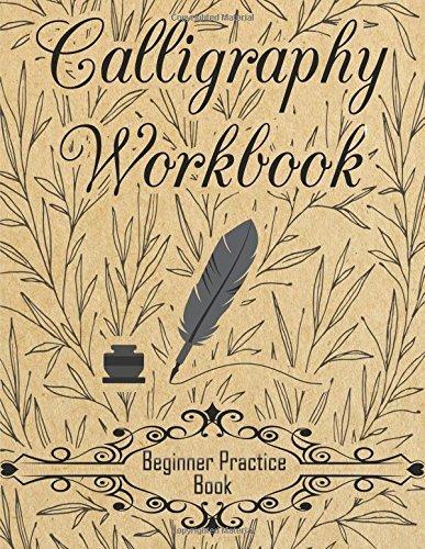 Calligraphy Workbook (Beginner Practice Book): Beginner Practice Workbook 4 Paper Type Line Lettering, Angle Lines, Tian Zi Ge Paper, DUAL BRUSH PENS