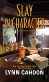 Slay in Character (Cat Latimer Mystery, #4)