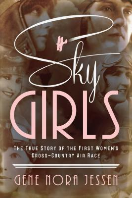 Sky Girls: The True Story of the First Women's Cross-Country Air Race by Gene Nora Jessen #bookreview #nonfiction #history #aviation #womenshistory