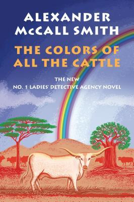 The Colors of All the Cattle (No. 1 Ladies' Detective Agency #19)