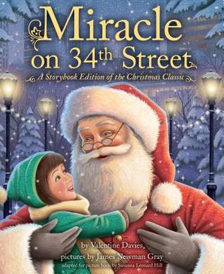 Miracle On 34th Street A Storybook Edition Of The Christmas Classic By Valentine Davies