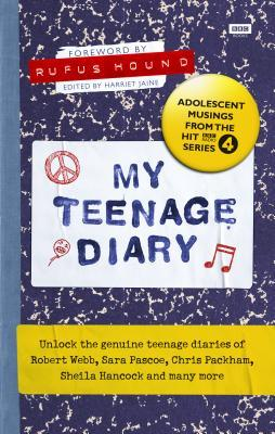 My Teenage Diary: Adolescent Musings from the Hit BBC Radio 4 Series