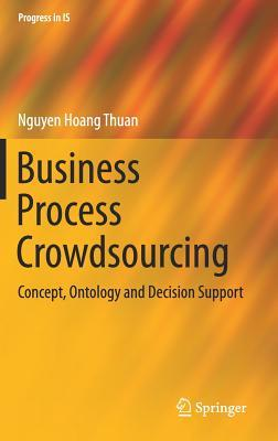 Business Process Crowdsourcing: Concept, Ontology and Decision Support