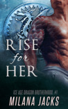 Rise for Her (Ice Age Dragon Brotherhood, #1)