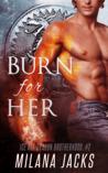 Burn for Her (Ice Age Dragon Brotherhood, #2)