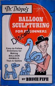 Dr. Dropo's Balloon Sculpturing for Beginners/With Balloons