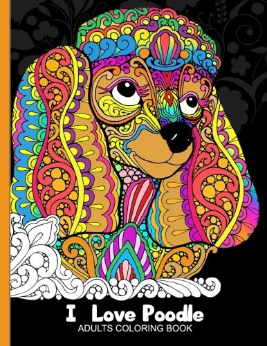 Adults Coloring Book : I love Poodle: Dog Coloring Book for all ages