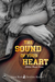 The Sound of Your Heart by Laura  Ward