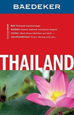 Baedeker Reiseführer Thailand: mit Downloads aller Karten und Grafiken (Baedeker Reiseführer E-Book)