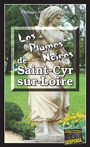 Les Plumes noires de Saint-Cyr-sur-Loire: Un polar dans la région de Tours