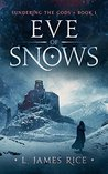 Eve of Snows (Sundering the Gods, #1).