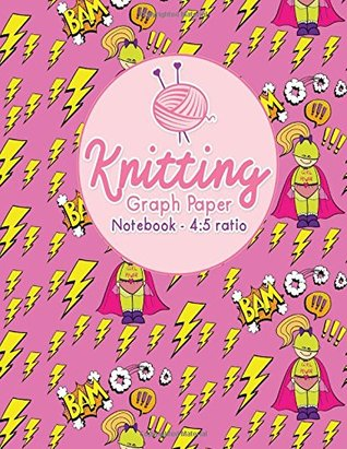 Knitting Graph Paper Notebook - 4:5 Ratio: Knitters Graph Paper Journal, Knitting Design Graph Paper, Blank Knitting Patterns Book, Asymmetric (Knitting Graph Paper Notebooks) (Volume 82)