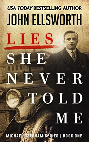 Lies She Never Told Me (Michael Gresham, #1)