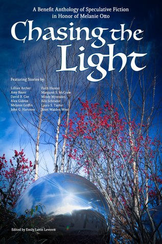 Chasing the Light: A Benefit Anthology of Speculative Fiction
