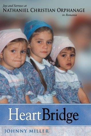 HeartBridge: Joys And Sorrows At Nathaniel Christian Orphanage In Romania