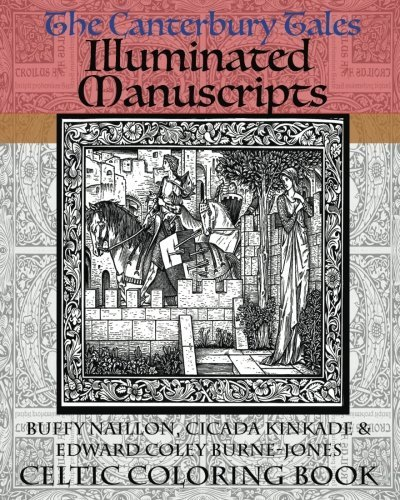 The Canterbury Tales Illuminated Manuscripts: Celtic Coloring Book [Includes Excerpt from Forever Hatter Coloring Book]: Volume 1 (Fairy Tale, Fantasy & SciFi Coloring Book Classics For Adults)