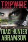 Tripwire by Traci Hunter Abramson
