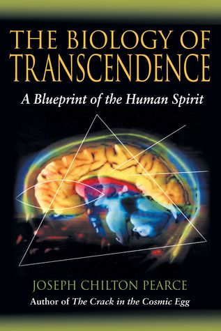 Biology of transcendence by joseph chilton pearce 53255 malvernweather Choice Image
