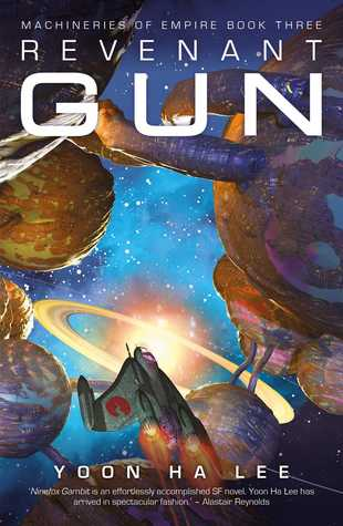 Revenant Gun (The Machineries of Empire #3)