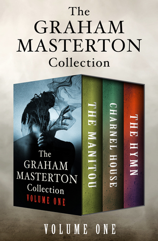 The Graham Masterton Collection Volume One: The Manitou, Charnel House, and The Hymn